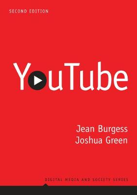 YouTube: Online Video and Participatory Culture - Digital Media and Society (Paperback)