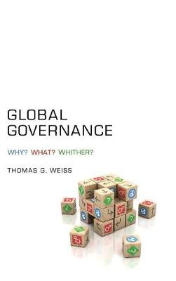Global Governance: Why? What? Whither? (Hardback)