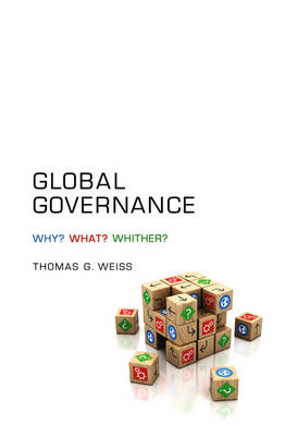Global Governance: Why? What? Whither? (Paperback)