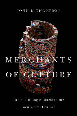Merchants of Culture: The Publishing Business in the Twenty-First Century (Paperback)