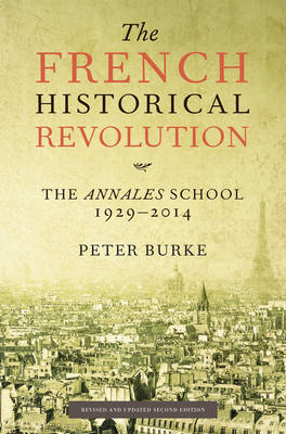 The French Historical Revolution - the Annales School 2E (Paperback)