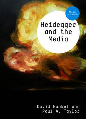 Heidegger and the Media - Theory and Media (Paperback)