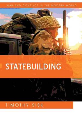 Statebuilding - War and Conflict in the Modern World (Paperback)