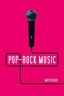 Pop-Rock Music: Aesthetic Cosmopolitanism in Late Modernity (Paperback)