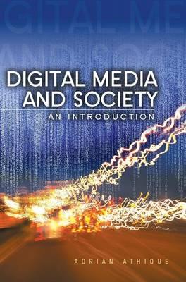 Digital Media and Society - an Introduction (Hardback)