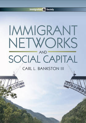 Immigrant Networks and Social Capital - Immigration and Society (Paperback)