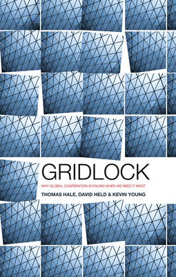 Gridlock: Why Global Cooperation is Failing when We Need It Most (Hardback)