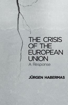 The Crisis of the European Union: A Response (Paperback)