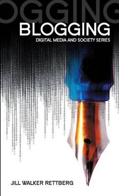 Blogging - Digital Media and Society (Hardback)