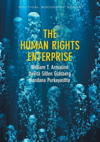 The Human Rights Enterprise - Political Sociology,state Power, and Social Movements - PPSS - Polity Political Sociology series (Paperback)