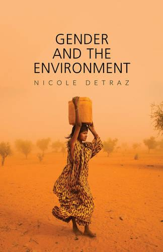 Gender and the Environment - Gender and Global Politics (Hardback)
