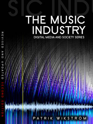 The Music Industry: Music in the Cloud - Digital Media and Society (Paperback)