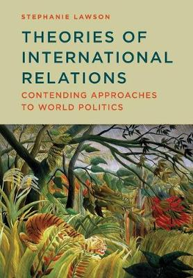 Theories of International Relations - Contending Approaches to World Politics (Paperback)