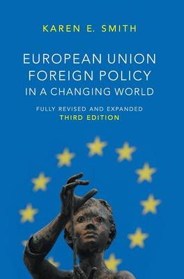 European Union Foreign Policy in a Changing World - US Minority Politics Series (Hardback)