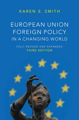 European Union Foreign Policy in a Changing World - US Minority Politics Series (Paperback)
