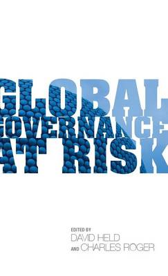 Global Governance at Risk: New Powers and the Restructuring of World Order (Hardback)