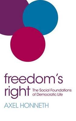Freedom's Right: The Social Foundations of Democratic Life (Hardback)