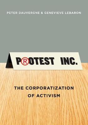Protest Inc.: The Corporatization of Activism (Paperback)