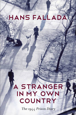 A Stranger in My Own Country: The 1944 Prison Diary (Hardback)