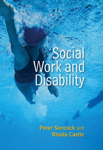 Social Work and Disability - Social Work in Theory and Practice (Paperback)