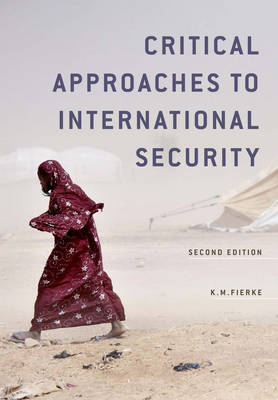 Critical Approaches to International Security (Hardback)