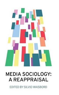 Media Sociology: A Reappraisal (Hardback)
