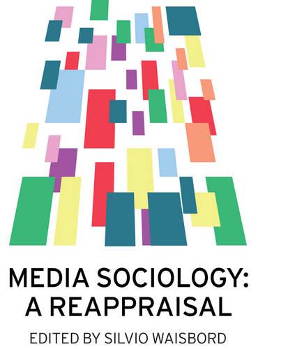 Media Sociology: A Reappraisal (Paperback)