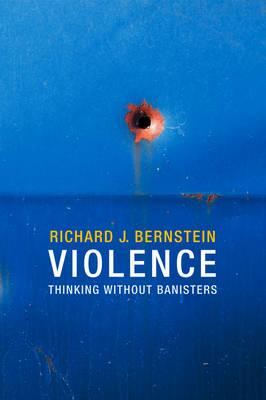 Violence: Thinking without Banisters (Hardback)