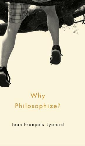 Why Philosophize? (Hardback)