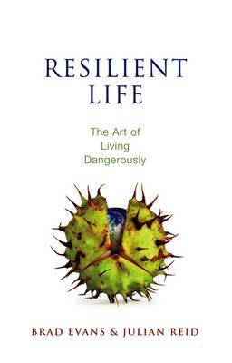Resilient Life: The Art of Living Dangerously (Hardback)