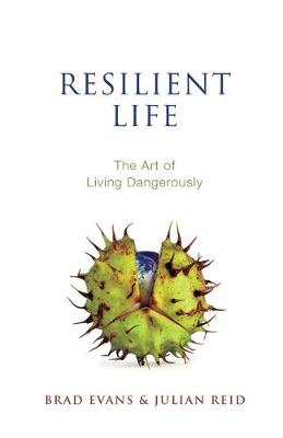 Resilient Life: The Art of Living Dangerously (Paperback)