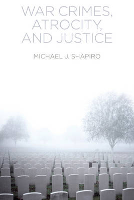 War Crimes, Atrocity and Justice (Paperback)