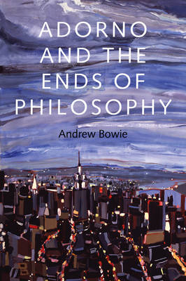 Adorno and the Ends of Philosophy (Paperback)