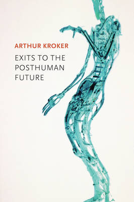 Exits to the Posthuman Future (Paperback)