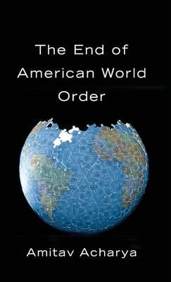The End of American World Order (Hardback)