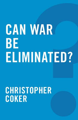 Can War be Eliminated? - Global Futures (Paperback)