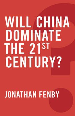 Will China Dominate the 21st Century? - Global Futures (Hardback)