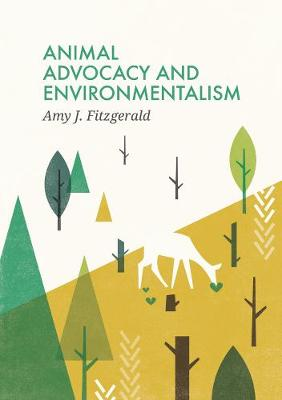 Animal Advocacy and Environmentalism: Understanding and Bridging the Divide - Social Movements (Hardback)