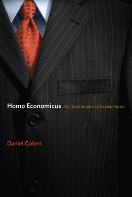 Homo Economicus: The (Lost) Prophet of Modern Times (Hardback)