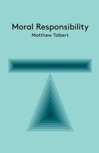 Moral Responsibility: An Introduction - Key Concepts in Philosophy (Paperback)