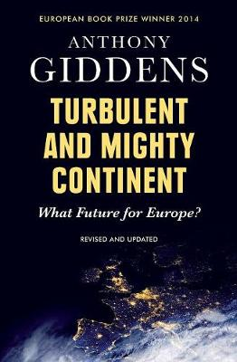 Turbulent and Mighty Continent: What Future for Europe? (Paperback)
