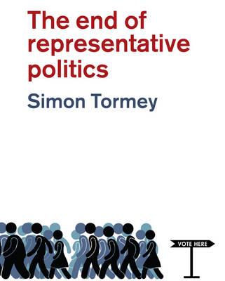 The End of Representative Politics (Hardback)