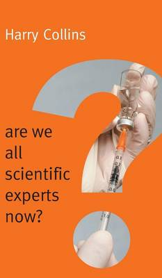 Are We All Scientific Experts Now? - New Human Frontiers (Hardback)