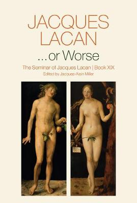 ...or Worse: The Seminar of Jacques Lacan (Hardback)
