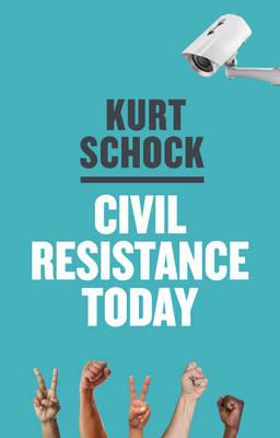 Civil Resistance Today (Hardback)