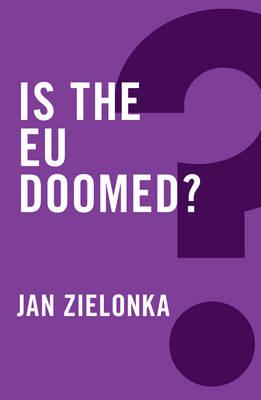 Is the EU Doomed? - Global Futures (Hardback)