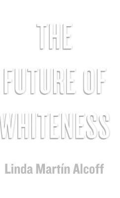 The Future of Whiteness (Hardback)