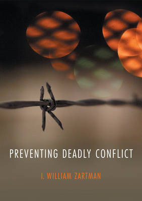 Preventing Deadly Conflict - WCMW - War and Conflict in the Modern World (Hardback)