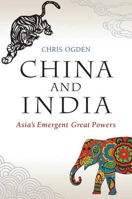 China and India: Asia's Emergent Great Powers (Hardback)