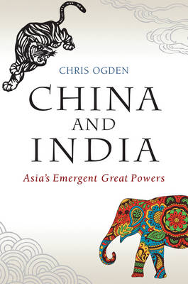 China and India: Asia's Emergent Great Powers (Paperback)